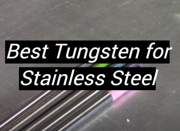 5 Best Tungsten for Stainless Steel