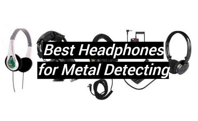 5 Best Headphones for Metal Detecting
